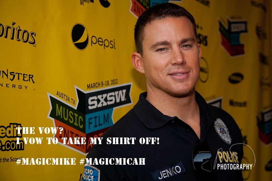 Channing Tatum Magic Mike Meme #1 Vow